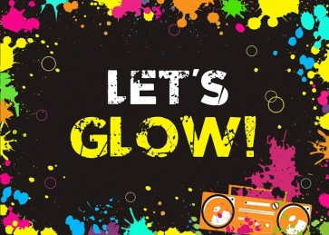 Splatter Let's Glow Backdrop Party Photography Background